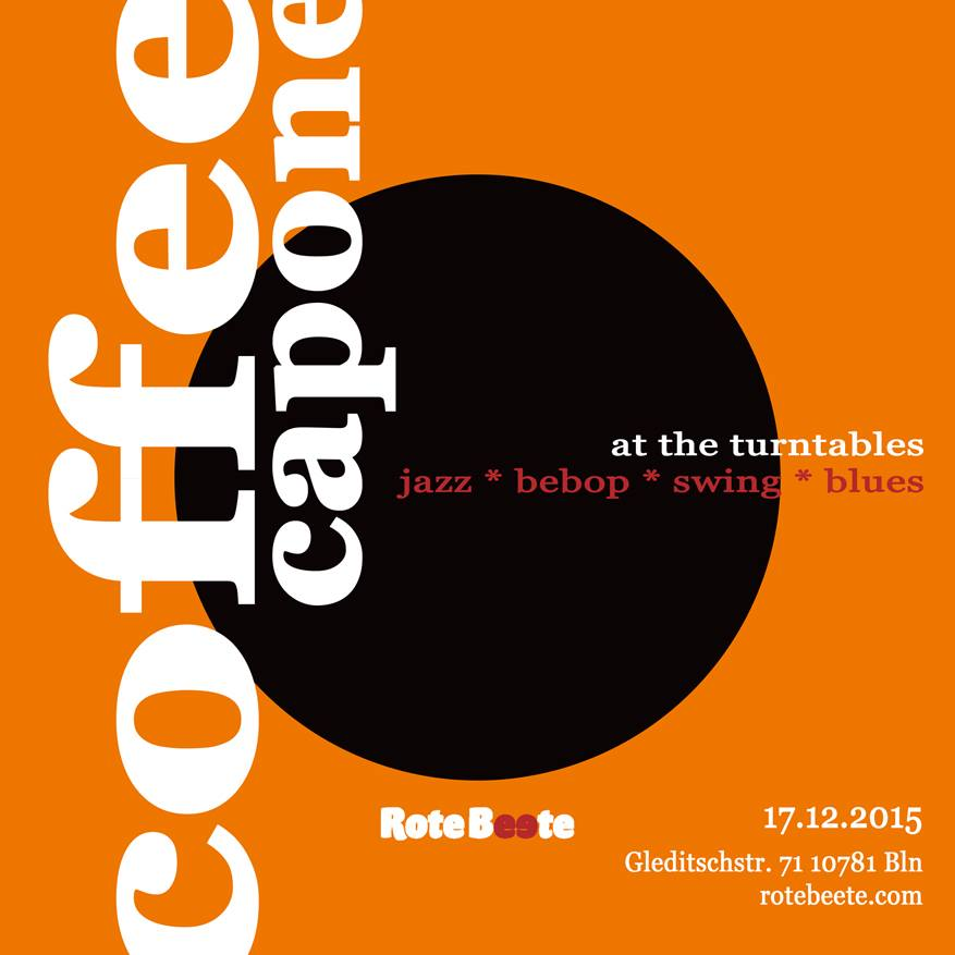 17.12.2015 | coffeecapone @ Rote Beete |Jazz| Flyer design by designjockey