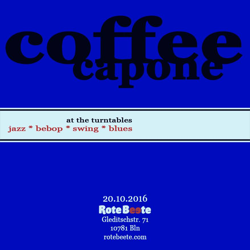 20.10.2016 | coffeecapone @ Rote Beete |Jazz| Flyer design by designjockey