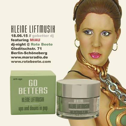 18.06.2015 ab 22 Uhr Go Betters Kleine Liftmusik @ Rote Beete, Gleditschstr. 71, Berlin-Schöneberg designed by Designjockey