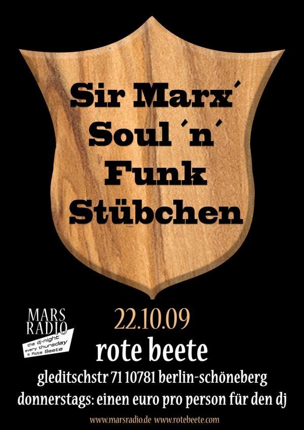 22.10.2009 Sir Marx´ Soul ´n´ Funk Stübchen @ MARS RADIO * Rote Beete