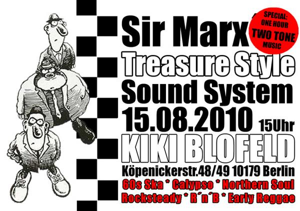 15.08.2010 ab 15 Uhr Sir Marx´ Treasure Style Sound System | 60s Ska * Rocksteady * Northern Soul * R´n´B * Calypso @ Kiki Blofeld, Köpeniker Str. 48/49, Berlin-Mitte designed by Designjockey