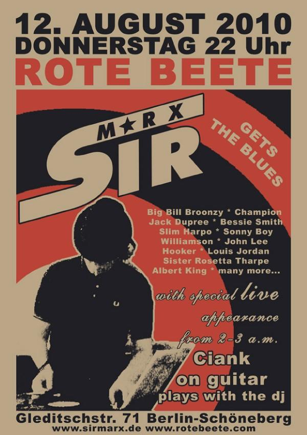 12.08.2010 ab 20 Uhr Sir Marx gets the blues | Blues and R&#180n&#180B with special guest: Ciank plays on the guitar to the dj @ Rote Beete, Gleditschstr. 71, Berlin-Schöneberg designed by Designjockey
