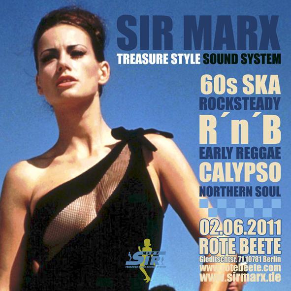 02.06.2011 ab 22 Uhr Sir Marx´ Treasure Style Sound System | 60s Ska * Rocksteady * Northern Soul * R´n´B * Calypso @ Rote Beete, Gleditschstr. 71, Berlin-Schöberg designed by Designjockey