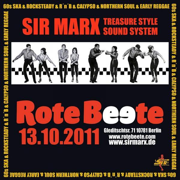 13.10.2011 ab 21 Uhr Sir Marx´ Treasure Style Sound System | 60s Ska * Rocksteady * Northern Soul * R´n´B * Calypso @ Rote Beete, Gleditschstr. 71, Berlin-Schöberg designed by Designjockey