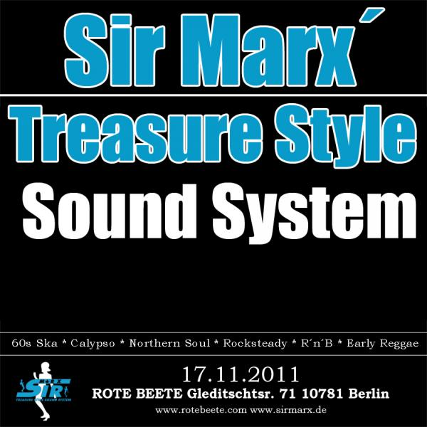 17.11.2011 ab 21 Uhr Sir Marx´ Treasure Style Sound System | 60s Ska * Rocksteady * Northern Soul * R´n´B * Calypso @ Rote Beete, Gleditschstr. 71, Berlin-Schöberg designed by Designjockey