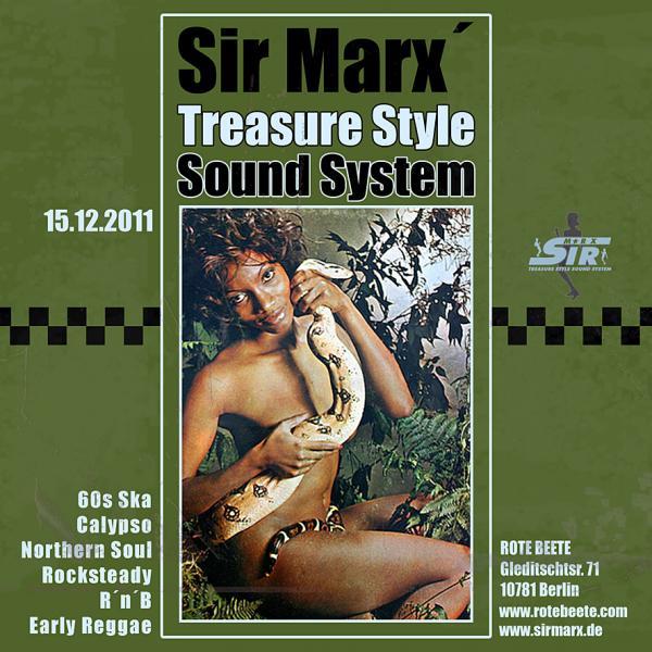 15.12.2011 ab 21 Uhr Sir Marx´ Treasure Style Sound System | 60s Ska * Rocksteady * Northern Soul * R´n´B * Calypso @ Rote Beete, Gleditschstr. 71, Berlin-Schöberg designed by Designjockey