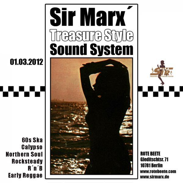01.03.2012 ab 21 Uhr Sir Marx´ Treasure Style Sound System | 60s Ska * Rocksteady * Northern Soul * R´n´B * Calypso @ Rote Beete, Gleditschstr. 71, Berlin-Schöberg designed by Designjockey