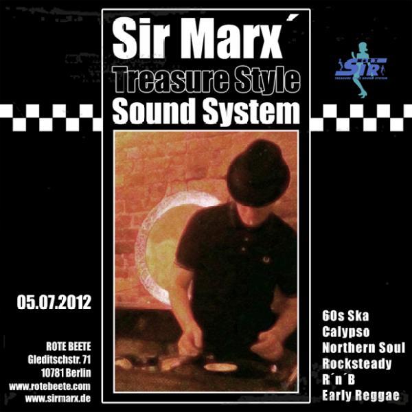 05.07.2012 ab 21 Uhr Sir Marx´ Treasure Style Sound System | 60s Ska * Rocksteady * Northern Soul * R´n´B * Calypso @ Rote Beete, Gleditschstr. 71, Berlin-Schöberg designed by Designjockey