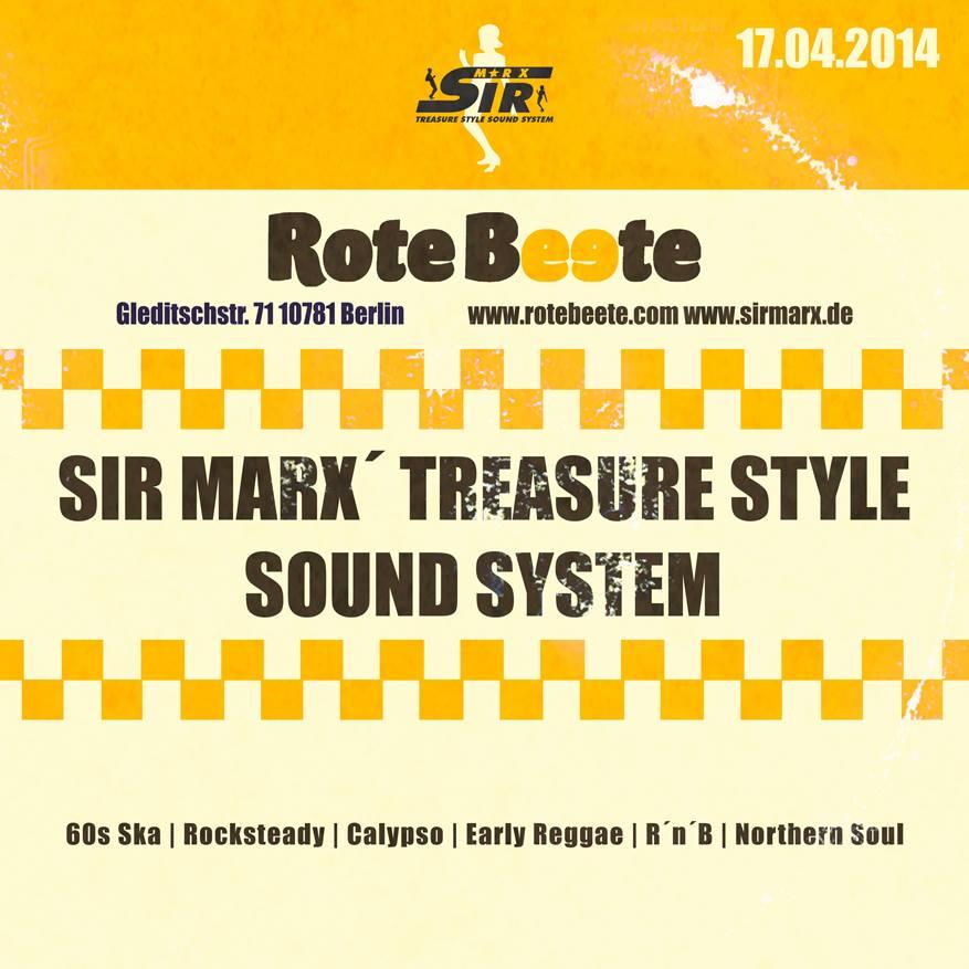 17.04.2014 ab 21 Uhr Sir Marx´ Treasure Style Sound System | 60s Ska * Rocksteady * Northern Soul * R´n´B * Calypso @ Rote Beete, Gleditschstr. 71, Berlin-Schöberg designed by Designjockey