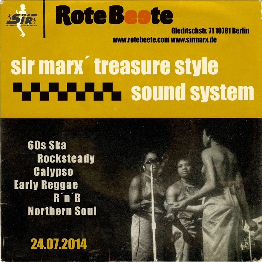 27.07.2014 ab 22 Uhr Sir Marx´ Treasure Style Sound System | 60s Ska * Rocksteady * Northern Soul * R´n´B * Calypso @ Rote Beete, Gleditschstr. 71, Berlin-Schöberg designed by Designjockey