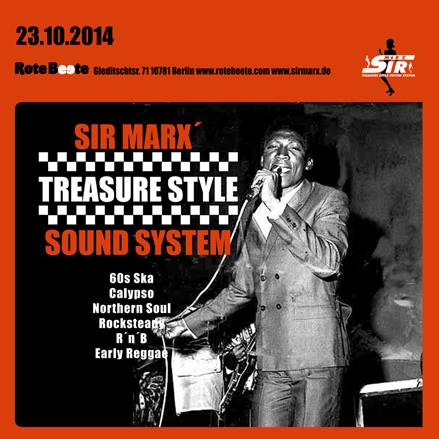 23.10.2014 ab 21 Uhr Sir Marx | 60s Ska, Rocksteady, Northern Soul, Calypso, R&#180n&#180B, Early Reggae @ Rote Beete, Gleditschstr. 71, Berlin-Schöneberg designed by Designjockey
