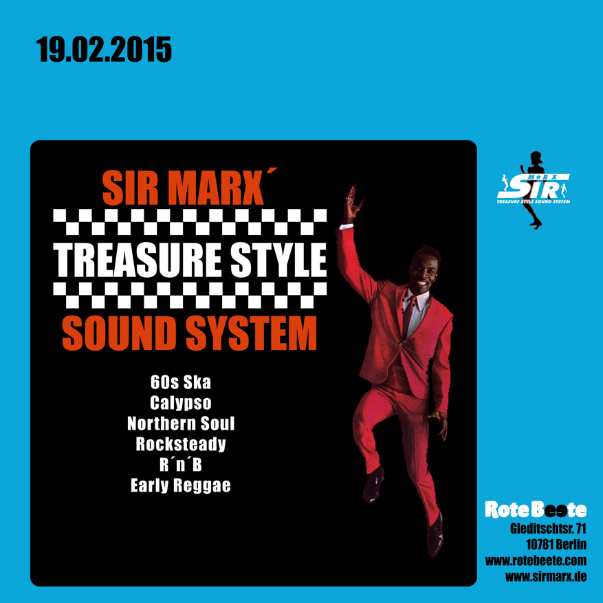 19.02.2015 ab 21 Uhr Sir Marx | 60s Ska, Rocksteady, Northern Soul, Calypso, R&#180n&#180B, Early Reggae @ Rote Beete, Gleditschstr. 71, Berlin-Schöneberg designed by Designjockey
