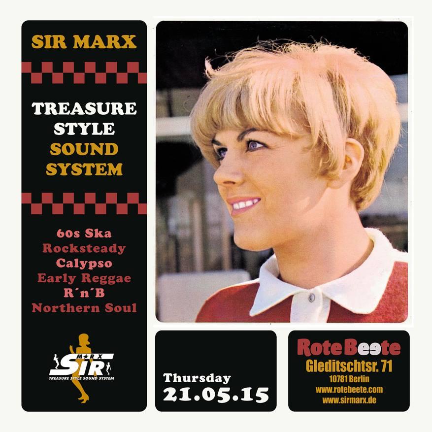 21.05.2015 ab 21 Uhr Sir Marx´ Treasure Style Sound System | 60s Ska * Rocksteady * Northern Soul * R´n´B * Calypso @ Rote Beete, Gleditschstr. 71, Berlin-Schöberg designed by Designjockey