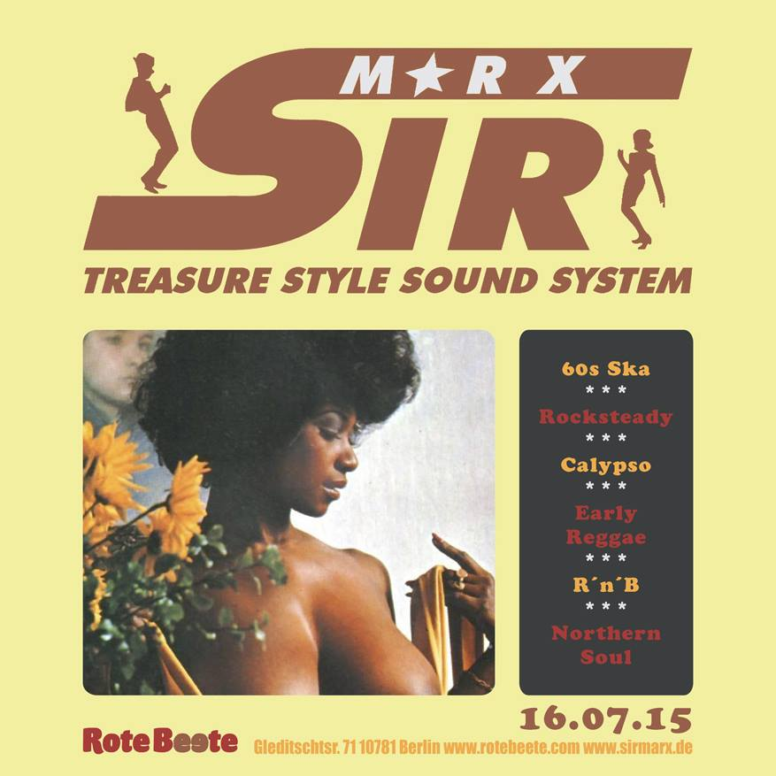 16.07.2015 ab 22 Uhr Sir Marx´ Treasure Style Sound System | 60s Ska * Rocksteady * Northern Soul * R´n´B * Calypso @ Rote Beete, Gleditschstr. 71, Berlin-Schöberg designed by Designjockey