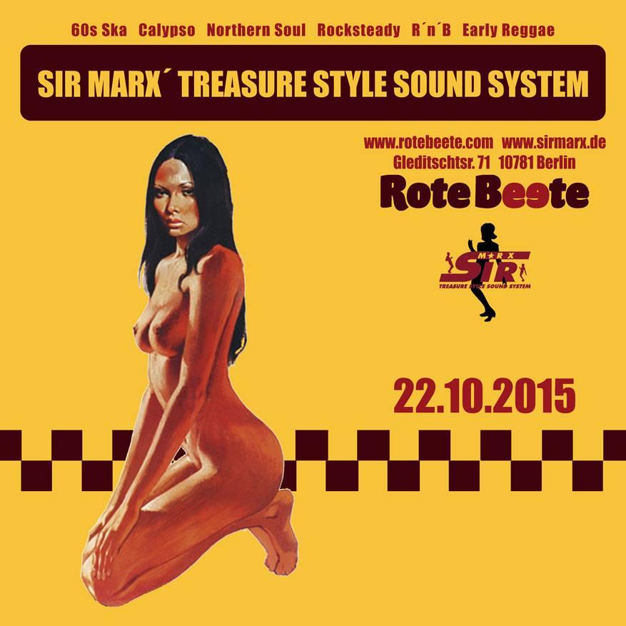 22.10.2015 ab 22 Uhr Sir Marx´ Treasure Style Sound System | 60s Ska * Rocksteady * Northern Soul * R´n´B * Calypso @ Rote Beete, Gleditschstr. 71, Berlin-Schöberg designed by Designjockey