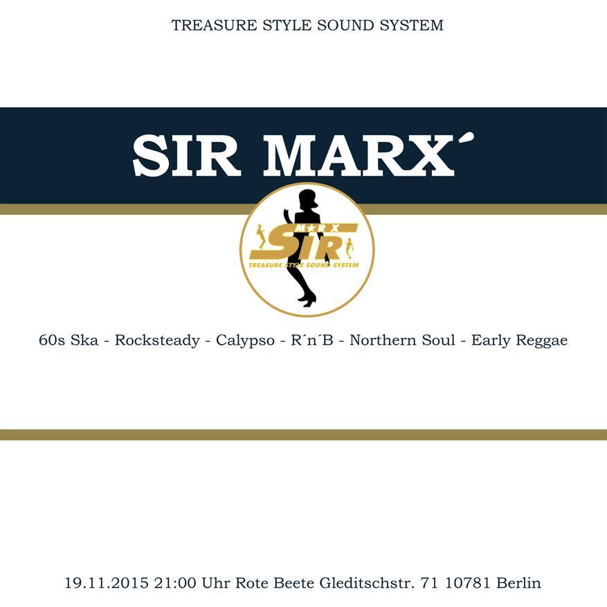 19.11.2015 ab 21 Uhr Sir Marx´ Treasure Style Sound System | 60s Ska * Rocksteady * Northern Soul * R´n´B * Calypso @ Rote Beete, Gleditschstr. 71, Berlin-Schöberg designed by Designjockey