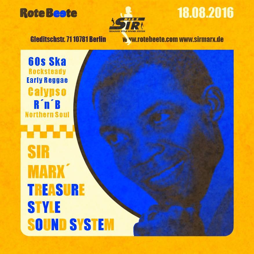 18.08.2016 ab 21 Uhr Sir Marx´ Treasure Style Sound System | 60s Ska * Rocksteady * Northern Soul * R´n´B * Calypso @ Rote Beete, Gleditschstr. 71, Berlin-Schöberg designed by Designjockey