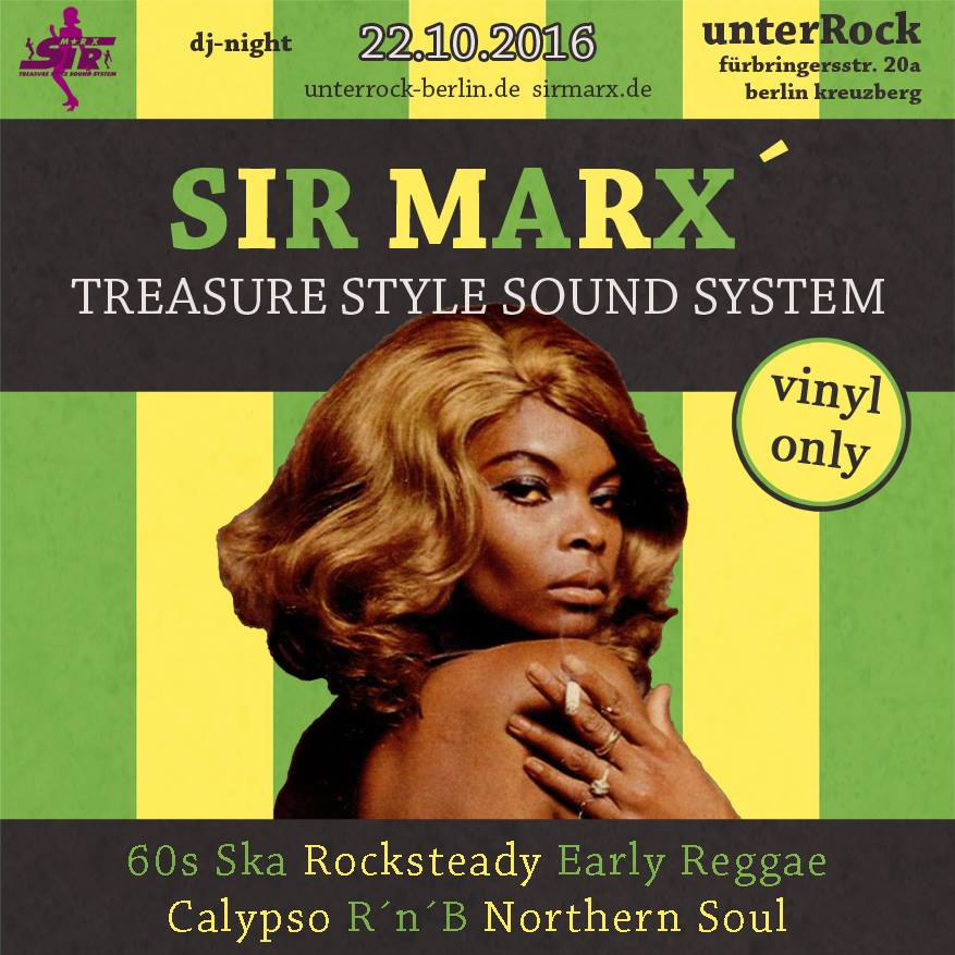 Sir Marx | 60s Ska, Rocksteady, Northern Soul, Calypso, R&#180n&#180B, Early Reggae @ unterRock, Berlin-Kreuzberg designed by Designjockey