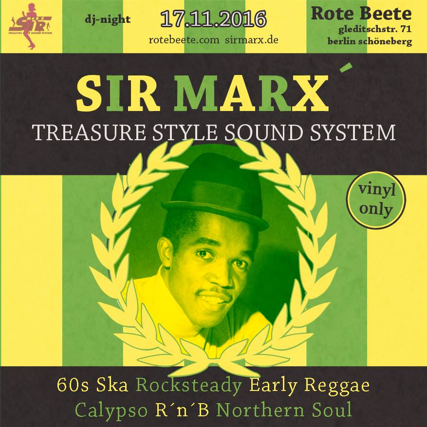 Sir Marx | 60s Ska, Rocksteady, Northern Soul, Calypso, R&#180n&#180B, Early Reggae @ Rote Beete, Gleditschstr. 71, Berlin-Schöneberg designed by Designjockey