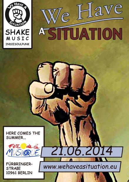 21.06.2014   We Have A situation @ Fete de la Musique  live  Flyer design by designjockey