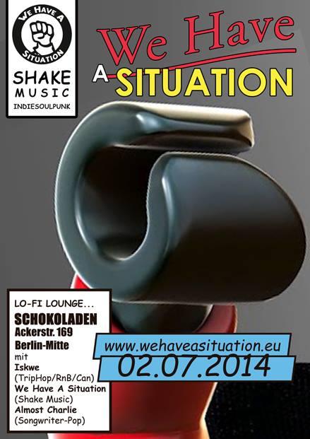02.07.2014 | We Have A situation @ SCHOKOLADEN |live| Flyer design by designjockey